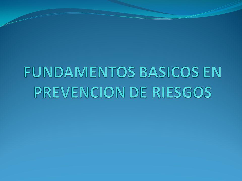 FUNDAMENTOS BASICOS EN PREVENCION DE RIESGOS
