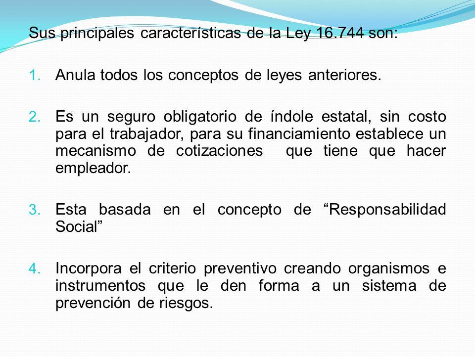 Sus principales características de la Ley 16.744 son: