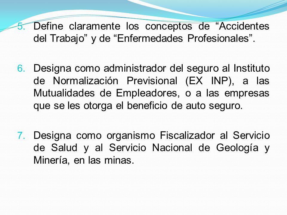 Define claramente los conceptos de Accidentes del Trabajo y de Enfermedades Profesionales .