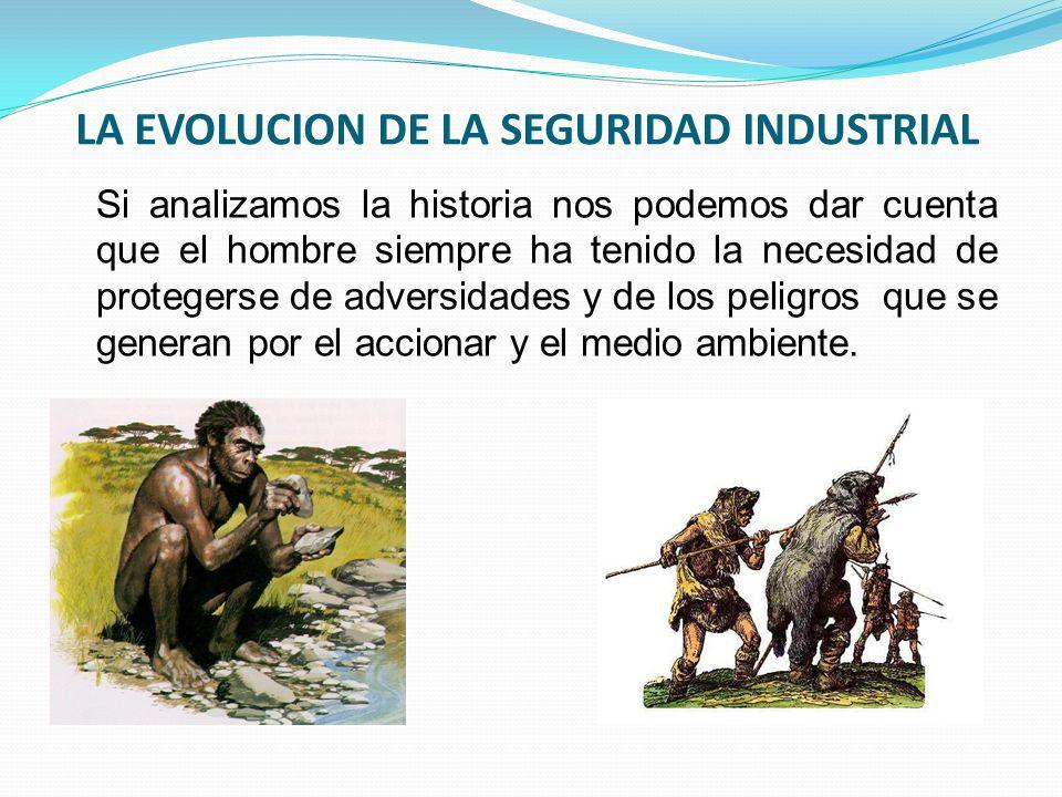 LA EVOLUCION DE LA SEGURIDAD INDUSTRIAL