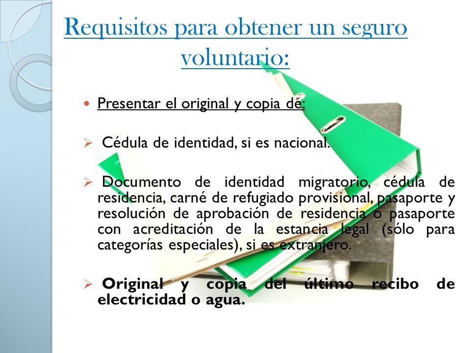 Requisitos para obtener un seguro voluntario: