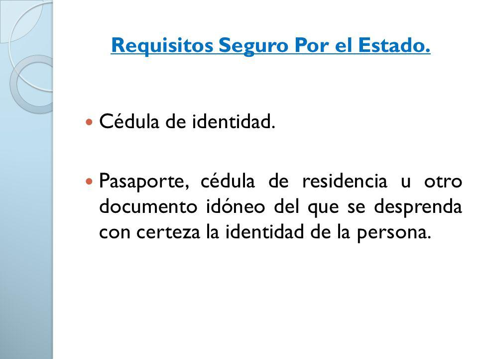 Requisitos Seguro Por el Estado.