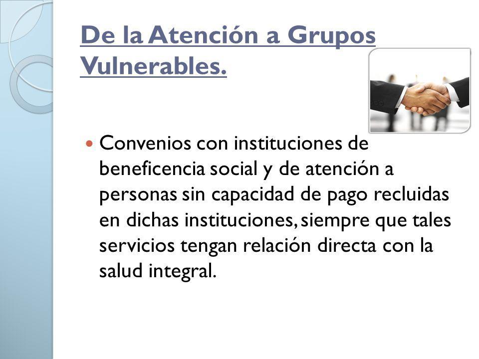 De la Atención a Grupos Vulnerables.