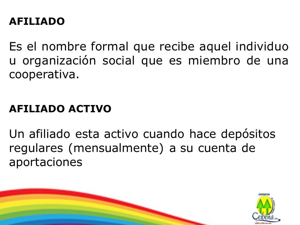 AFILIADO Es el nombre formal que recibe aquel individuo u organización social que es miembro de una cooperativa.