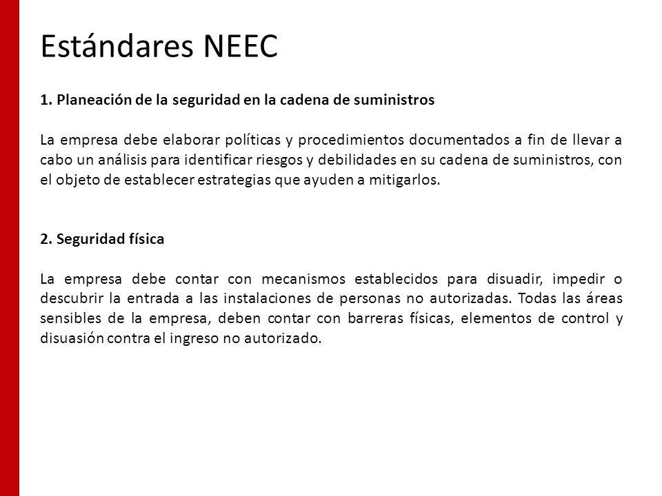 Estándares NEEC 1. Planeación de la seguridad en la cadena de suministros.