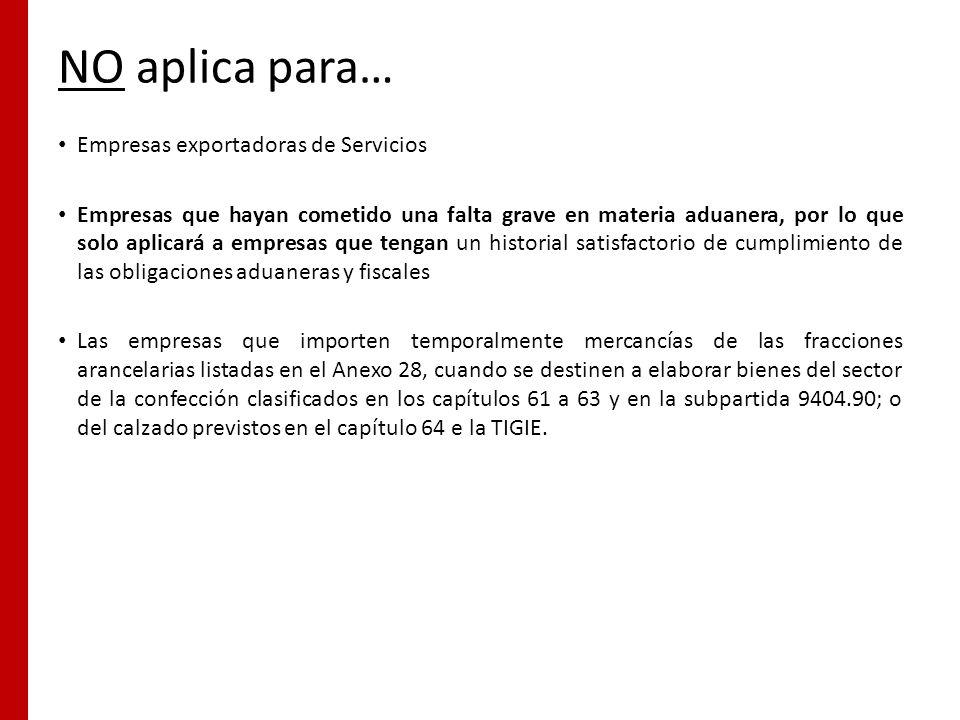 NO aplica para… Empresas exportadoras de Servicios