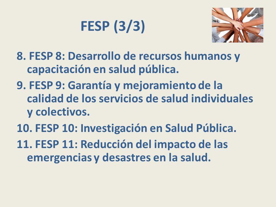 FESP (3/3) 8. FESP 8: Desarrollo de recursos humanos y capacitación en salud pública.