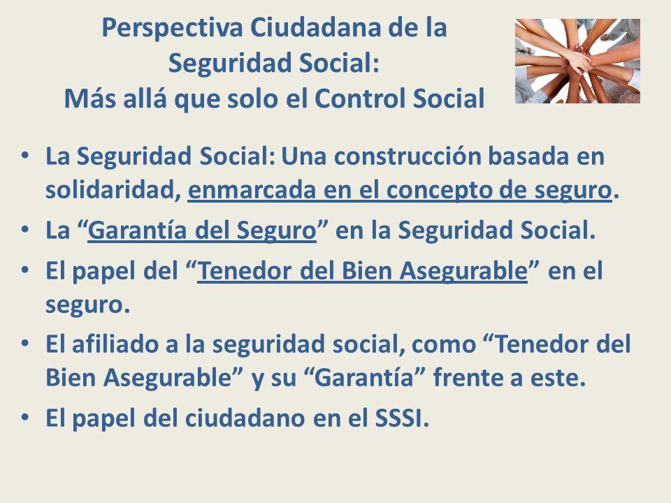 Perspectiva Ciudadana de la Seguridad Social: Más allá que solo el Control Social