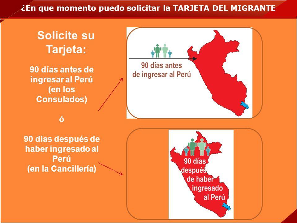 Solicite su Tarjeta: 90 días antes de ingresar al Perú