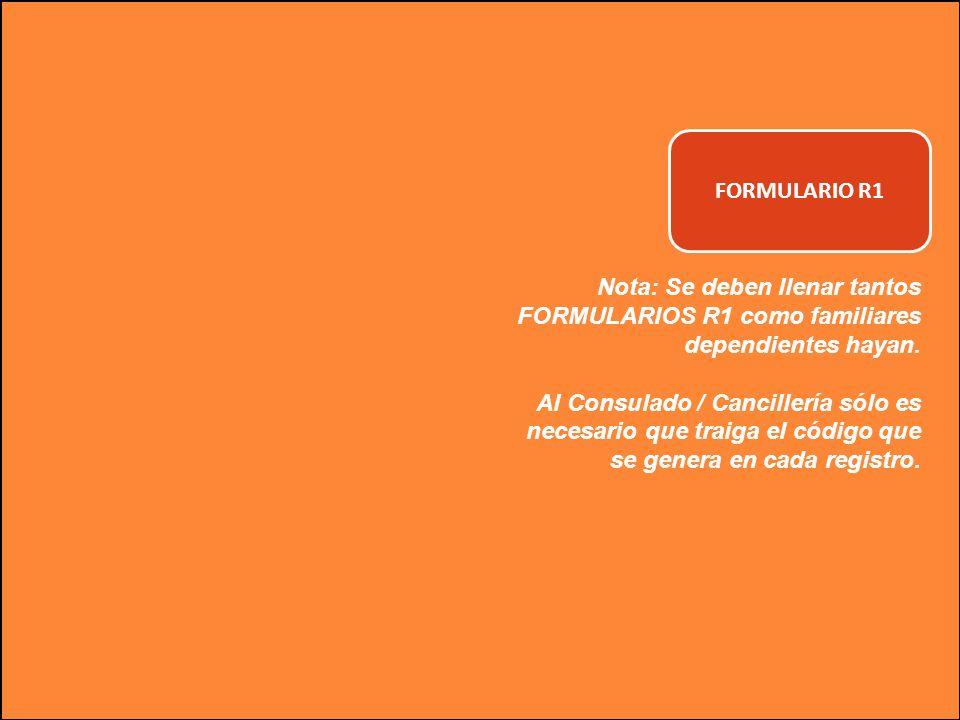 FORMULARIO R1 Nota: Se deben llenar tantos FORMULARIOS R1 como familiares dependientes hayan.
