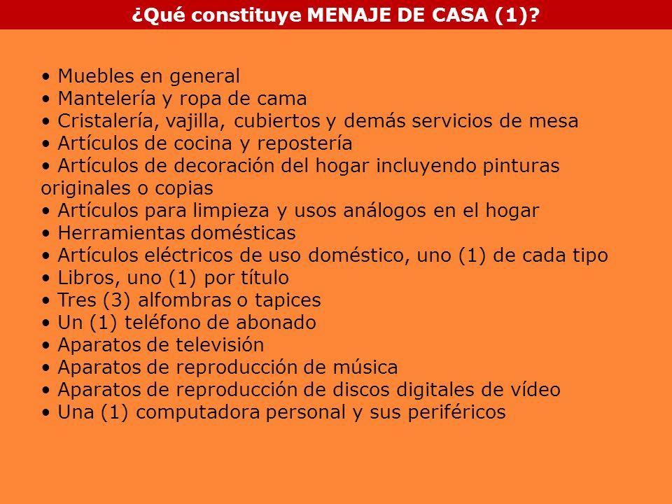 ¿Qué constituye MENAJE DE CASA (1)