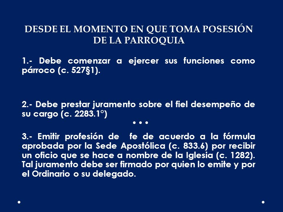 DESDE EL MOMENTO EN QUE TOMA POSESIÓN DE LA PARROQUIA