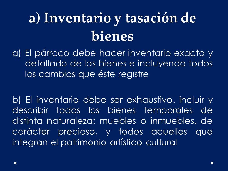 a) Inventario y tasación de bienes