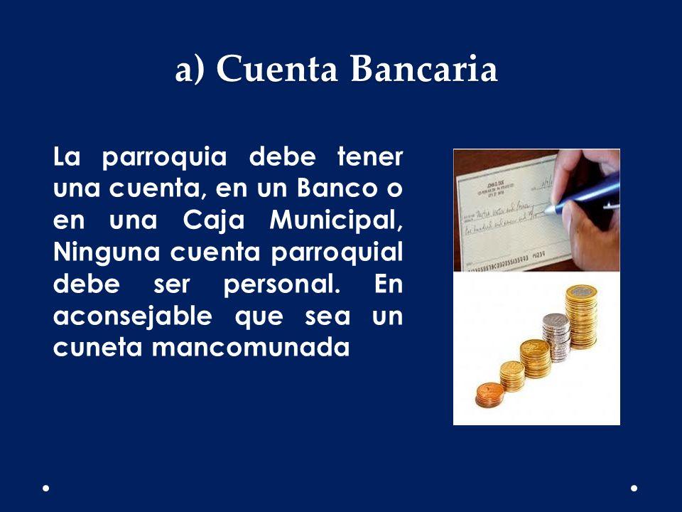 a) Cuenta Bancaria