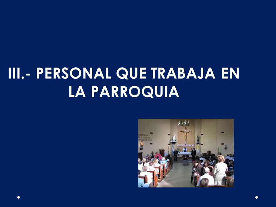 III.- PERSONAL QUE TRABAJA EN LA PARROQUIA