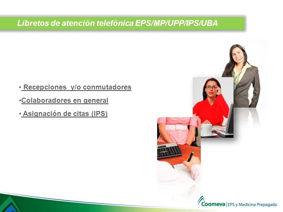 Libretos de atención telefónica EPS/MP/UPP/IPS/UBA
