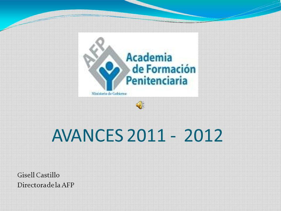 AVANCES 2011 - 2012 Gisell Castillo Directora de la AFP