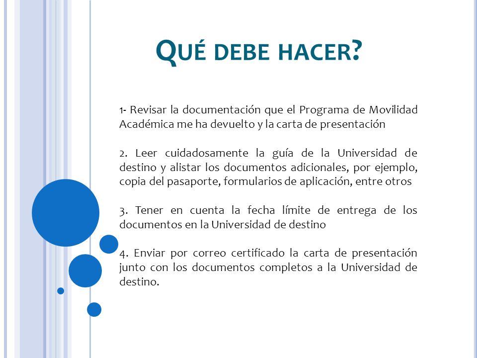 Qué debe hacer 1- Revisar la documentación que el Programa de Movilidad Académica me ha devuelto y la carta de presentación.