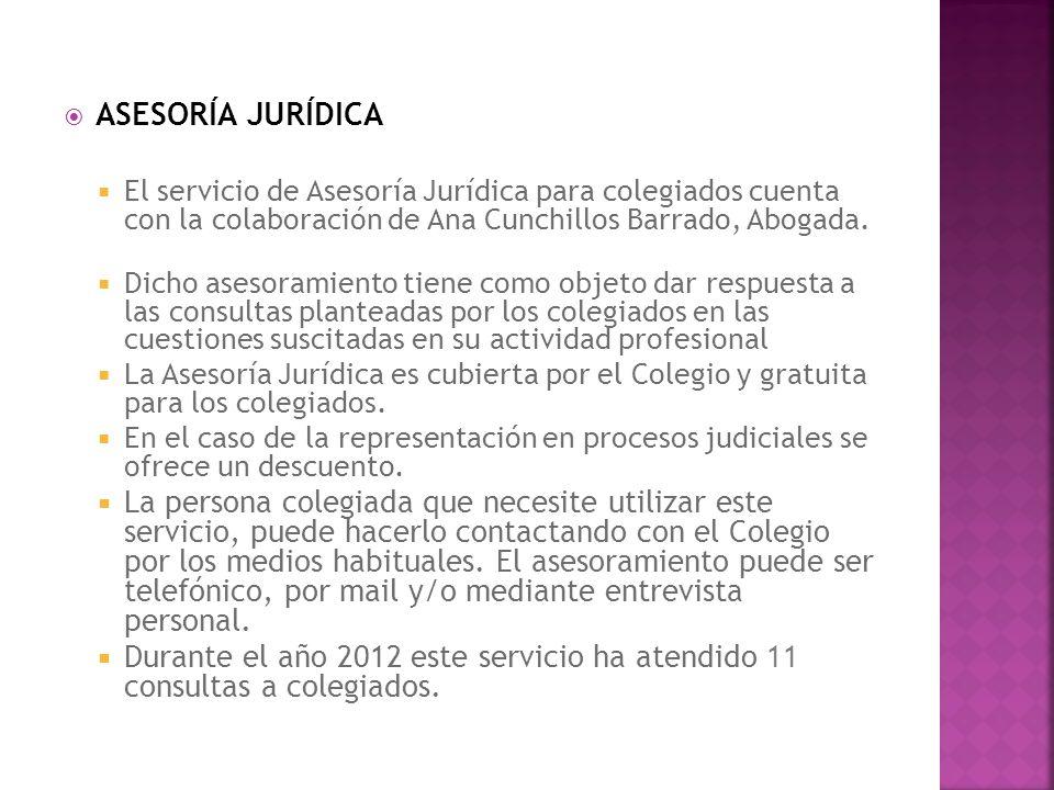 ASESORÍA JURÍDICA El servicio de Asesoría Jurídica para colegiados cuenta con la colaboración de Ana Cunchillos Barrado, Abogada.