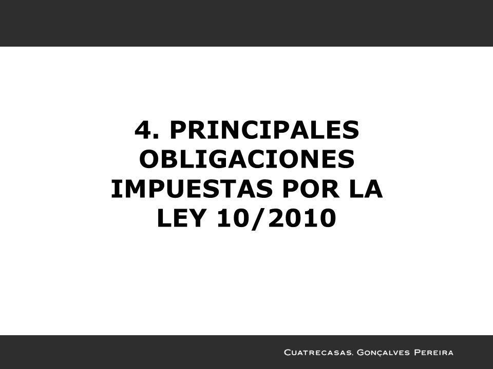 4. PRINCIPALES OBLIGACIONES IMPUESTAS POR LA LEY 10/2010