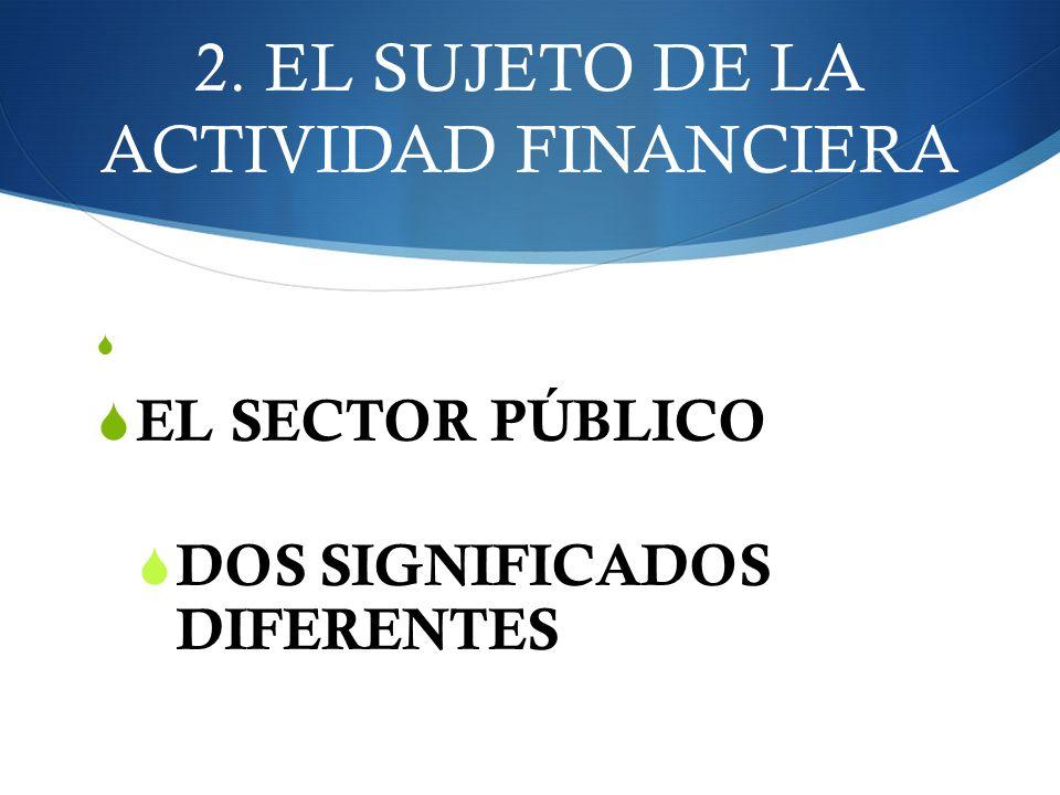 2. EL SUJETO DE LA ACTIVIDAD FINANCIERA