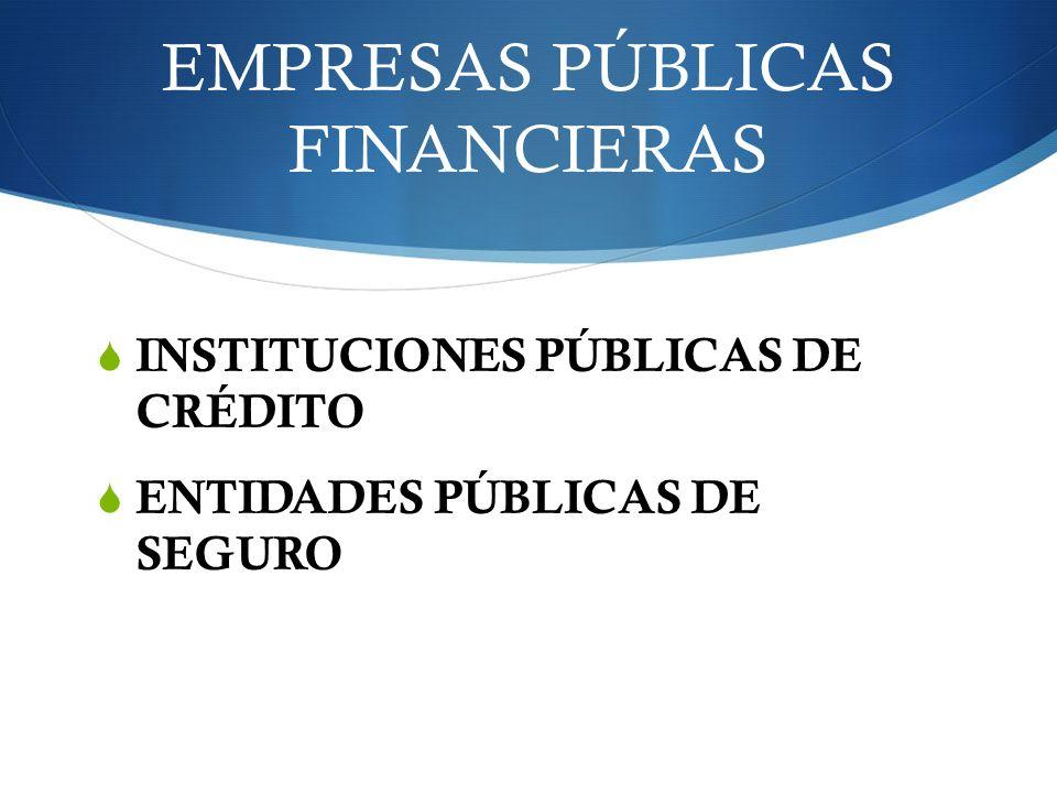 EMPRESAS PÚBLICAS FINANCIERAS