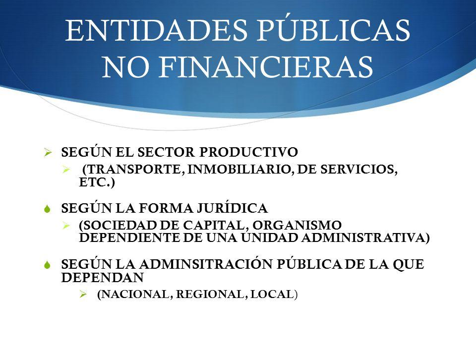 ENTIDADES PÚBLICAS NO FINANCIERAS