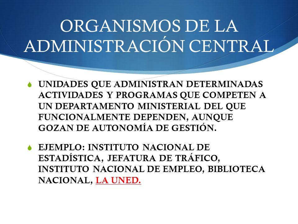 ORGANISMOS DE LA ADMINISTRACIÓN CENTRAL