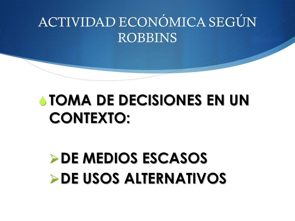 ACTIVIDAD ECONÓMICA SEGÚN ROBBINS