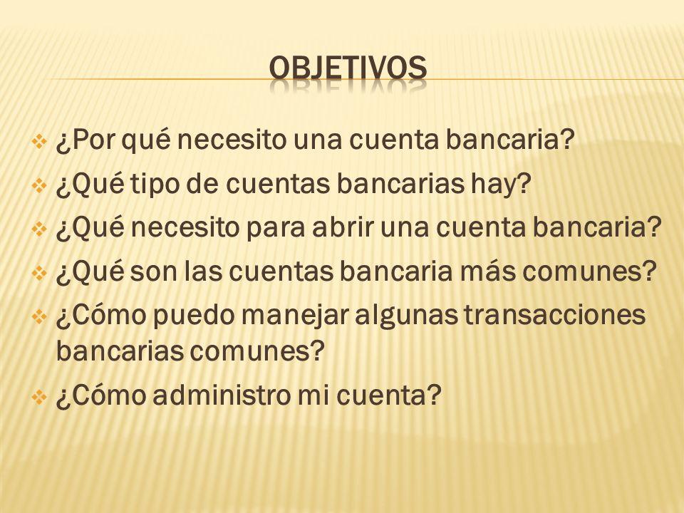 Objetivos ¿Por qué necesito una cuenta bancaria