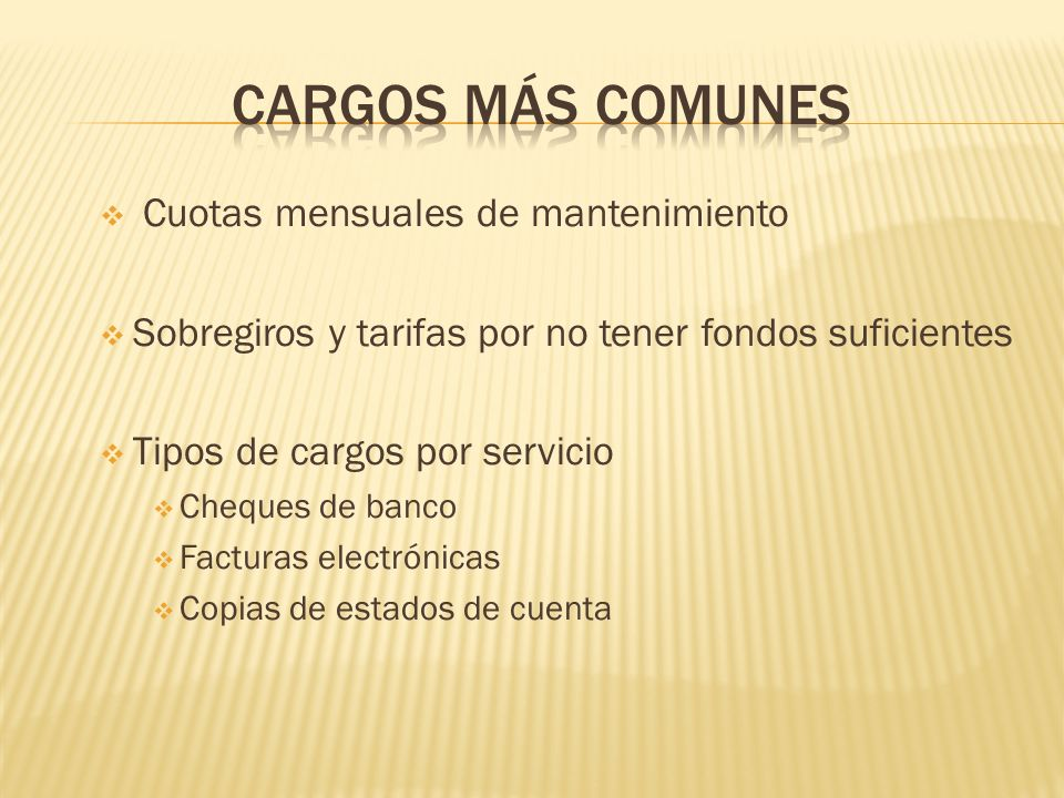 Cargos más comunes Cuotas mensuales de mantenimiento