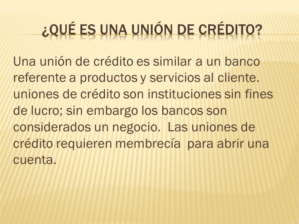 ¿Qué es una unión de crédito