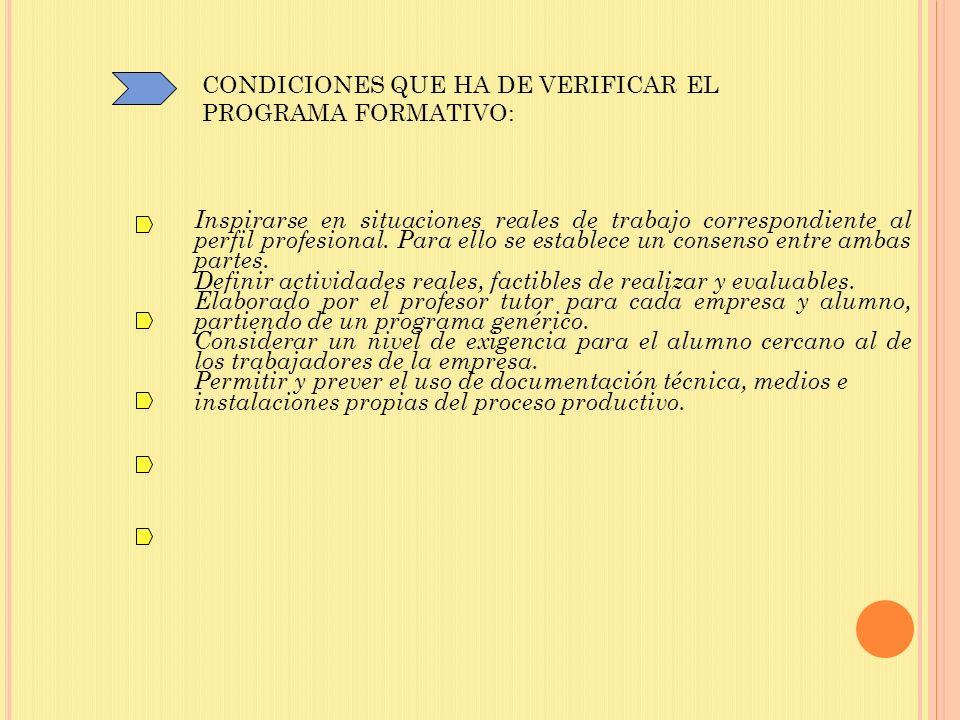 CONDICIONES QUE HA DE VERIFICAR EL PROGRAMA FORMATIVO: