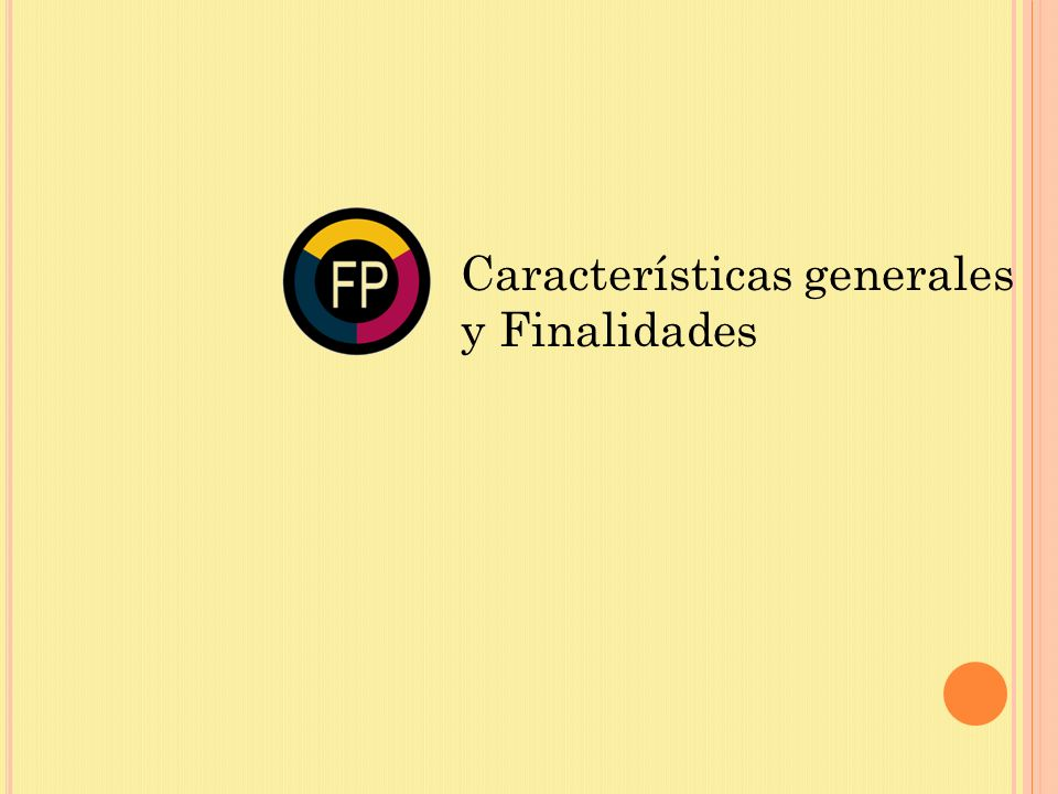Características generales y Finalidades