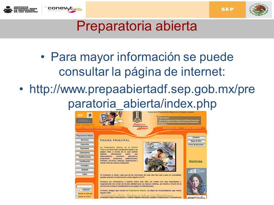 Preparatoria abierta Para mayor información se puede consultar la página de internet:
