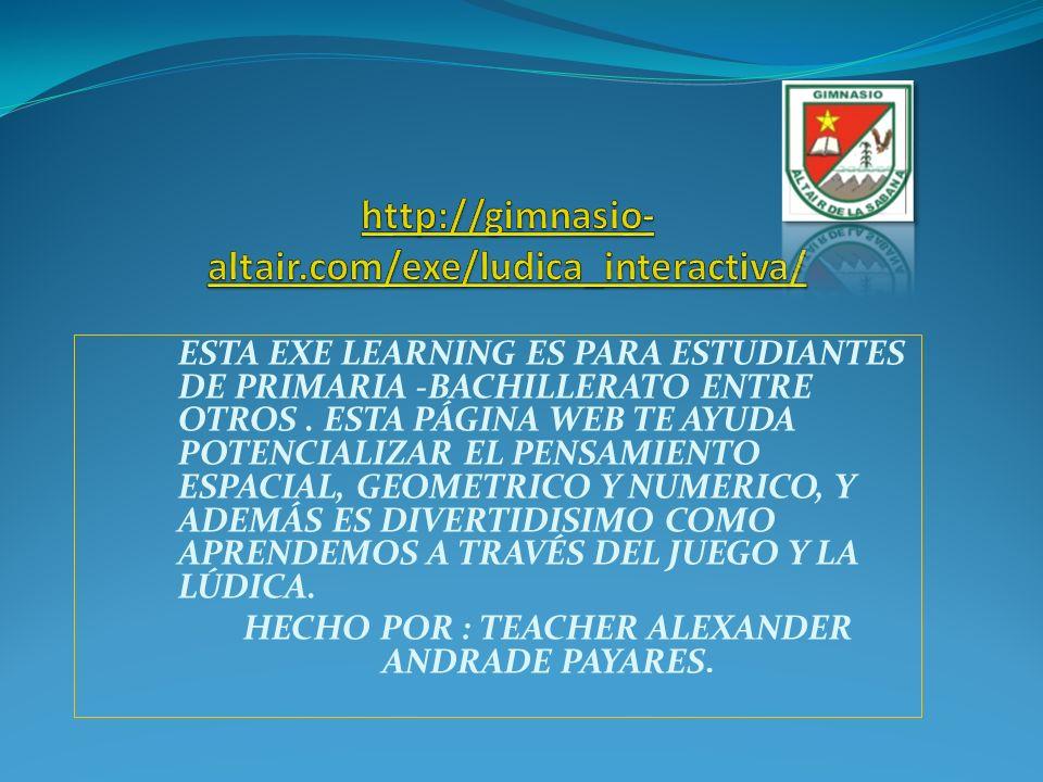 HECHO POR : TEACHER ALEXANDER ANDRADE PAYARES.