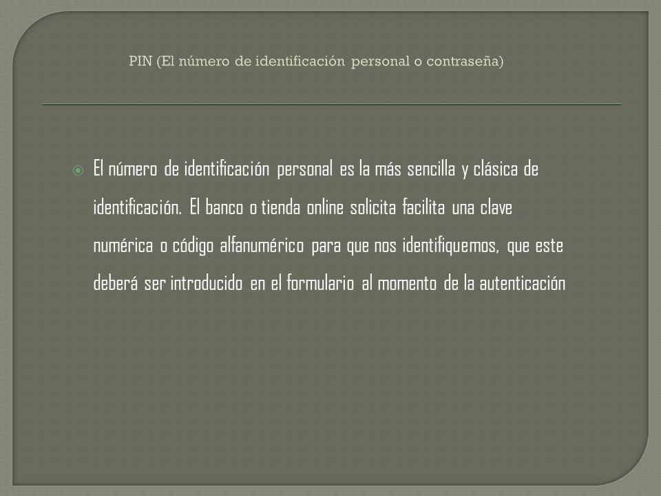 PIN (El número de identificación personal o contraseña)