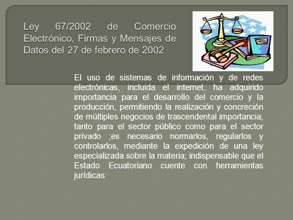 Ley 67/2002 de Comercio Electrónico, Firmas y Mensajes de Datos del 27 de febrero de 2002