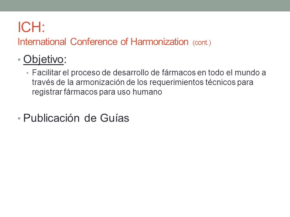 ICH: International Conference of Harmonization (cont.)
