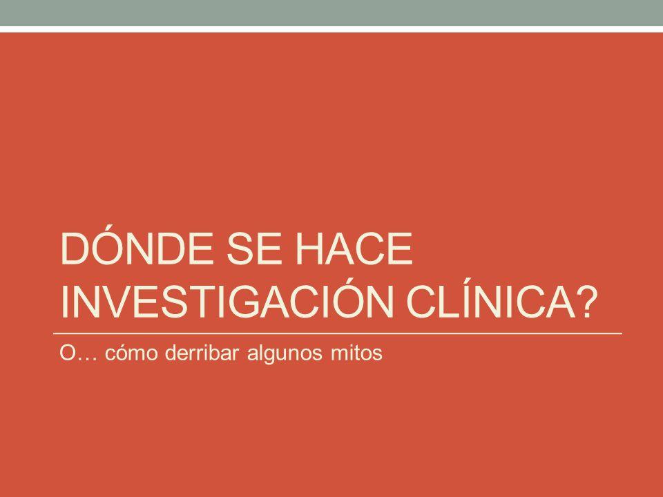Dónde se hace investigación clínica