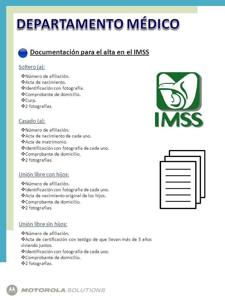 DEPARTAMENTO MÉDICO Documentación para el alta en el IMSS Soltero (a):