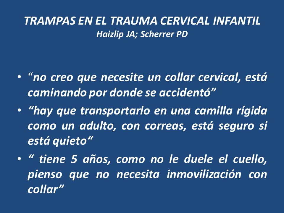 TRAMPAS EN EL TRAUMA CERVICAL INFANTIL Haizlip JA; Scherrer PD