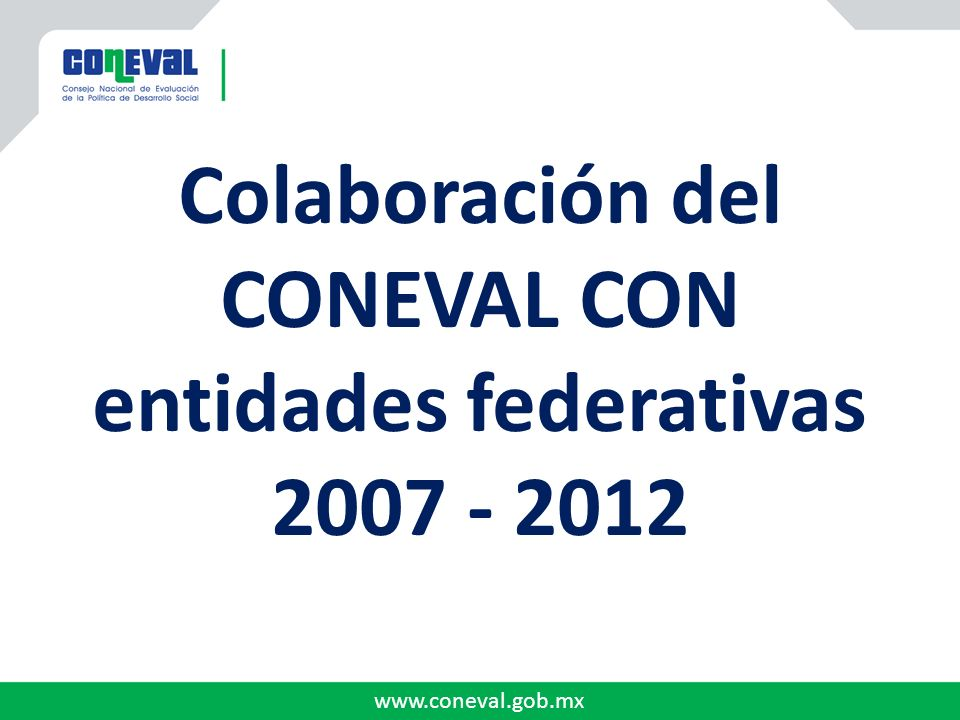 Colaboración del CONEVAL CON entidades federativas