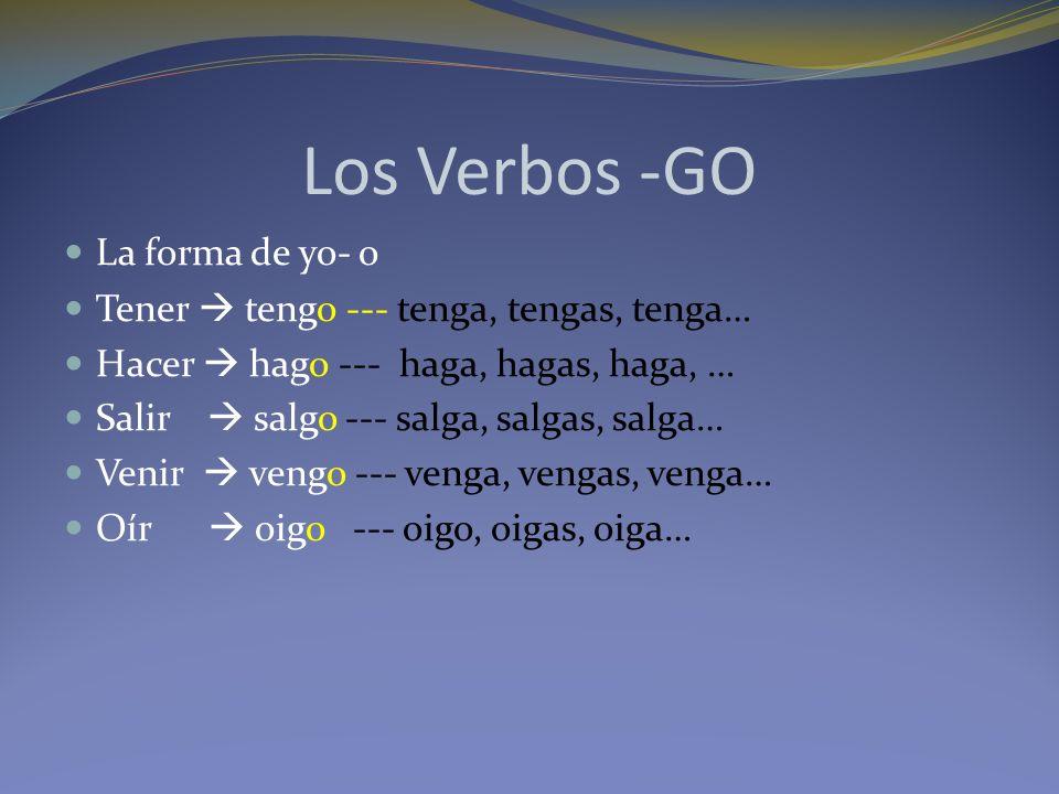 Los Verbos -GO La forma de yo- o