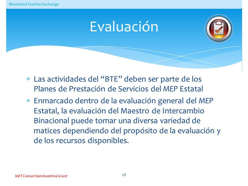 Evaluación Las actividades del BTE deben ser parte de los Planes de Prestación de Servicios del MEP Estatal.