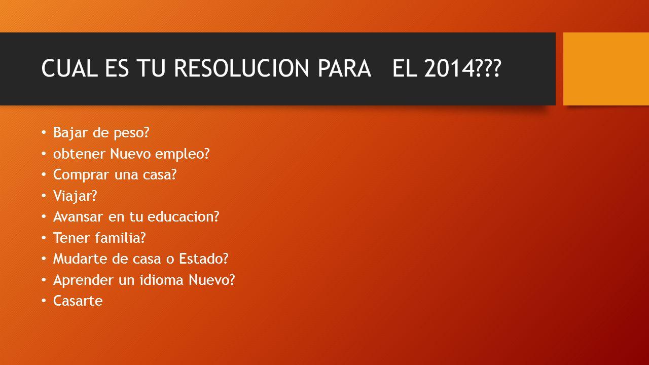 CUAL ES TU RESOLUCION PARA EL 2014