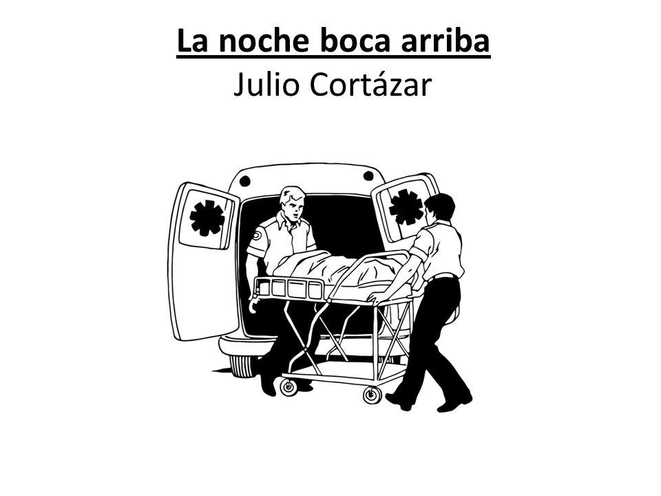 La noche boca arriba Julio Cortázar