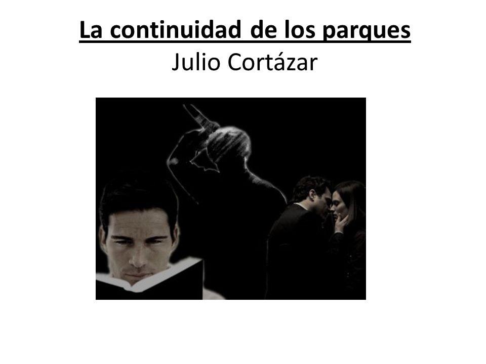 La continuidad de los parques Julio Cortázar