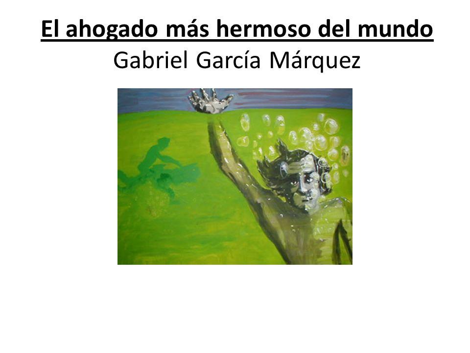 El ahogado más hermoso del mundo Gabriel García Márquez