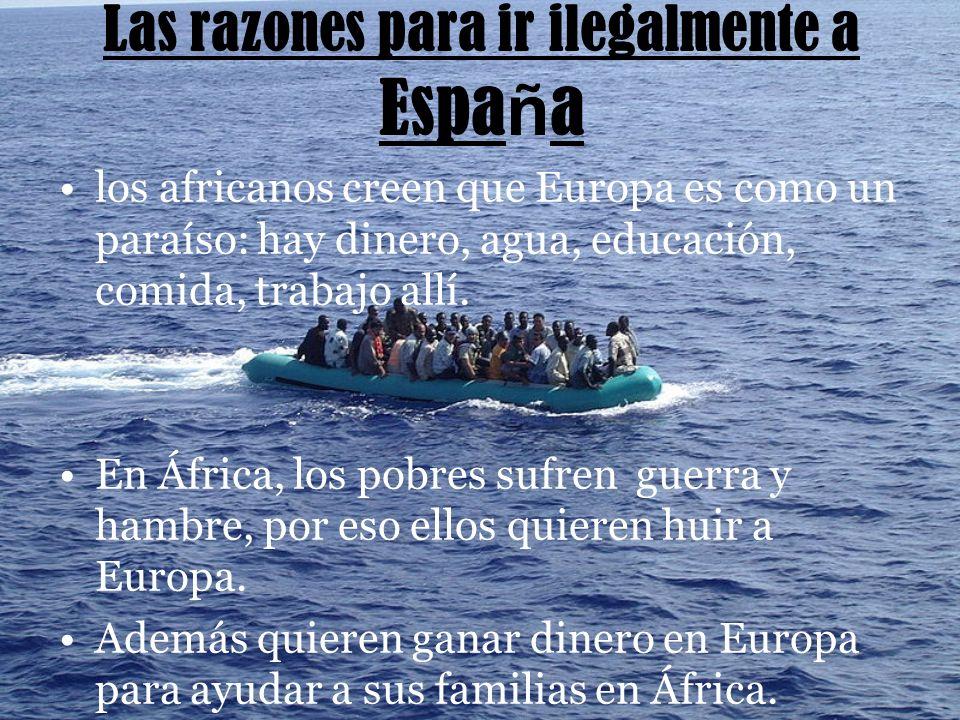 Las razones para ir ilegalmente a España
